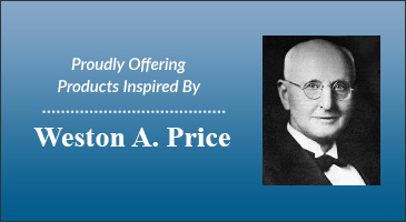 Proudly offering products inspired by Weston A Price